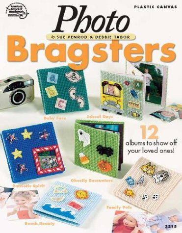 Plastic Canvas Photo Bragsters: Penrod, Sue; Tabor,