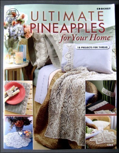 Ultimate Crochet Pineapples for Your Home: Wesley, Kathy