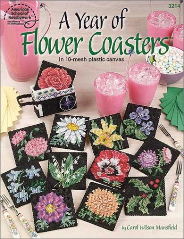 9781590120415: A Year of Flower Coasters in Plastic Canvas