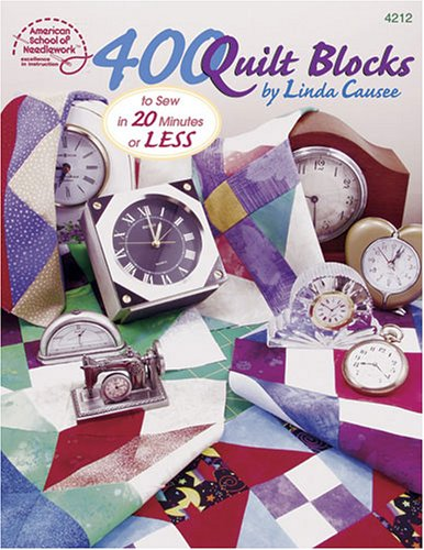 400 Quilt Blocks to Sew in 20: Causee, Linda