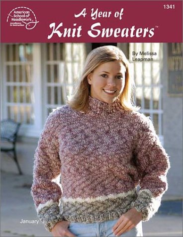 A Year of Knit Sweaters (9781590120651) by Melissa Leapman