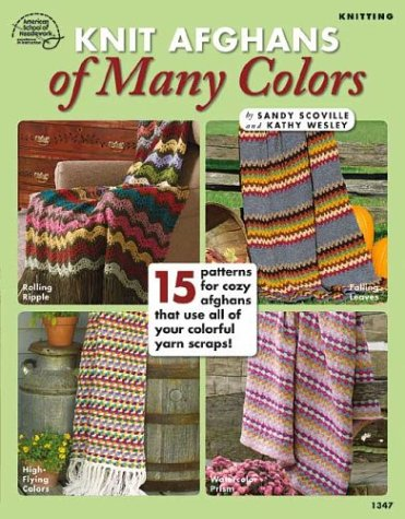 Knit Afghans of Many Colors [Jan 01,: Wesley, Kathy [Editor]