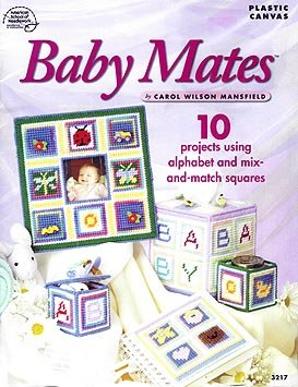 Baby Mates: 10 Projects Using Alphabet and Mix-and-Match Squares (Plastic Canvas)