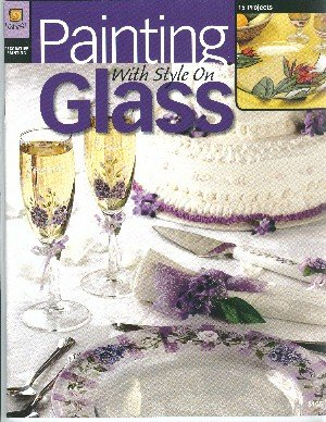 9781590121177: Painting with Style on Glass (Annie's Attic Harmony House # 8105 tole)