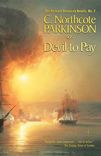 Devil to Pay (The Richard Delancey Novels): C. Northcote Parkinson