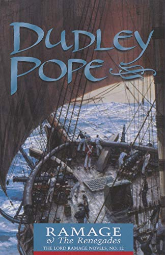 Ramage & the Renegades (The Lord Ramage: Pope, Dudley