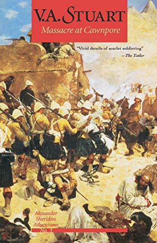 9781590130193: Massacre at Cawnpore (Alexander Sheridan Adventures) (Vol 3)