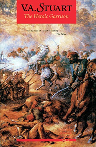 The Heroic Garrison (Alexander Sheridan Adventures) (Vol 5): Stuart, V. A.