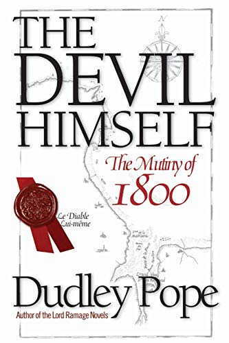 The Devil Himself: The Mutiny of 1800: Pope, Dudley