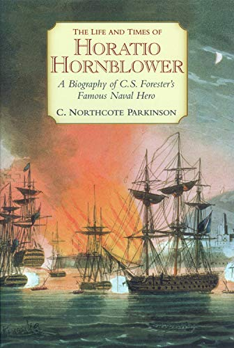 9781590130650: The Life and Times of Horatio Hornblower: A Biography of C. S. Forester's Famous Naval Hero