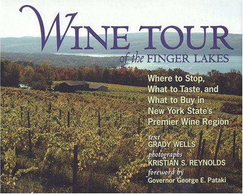 9781590130704: Wine Tour Of The Finger Lakes: Where To Stop, What To Taste, And What To Buy In New York's Premier Wine Region