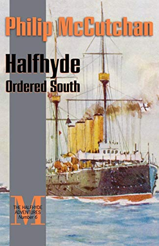 Halfhyde Ordered South (The Halfhyde Adventures, No. 6)