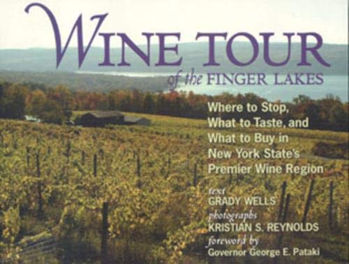 9781590130766: Wine Tour of the Finger Lakes: Where to Stop, What to Taste, and What to Buy in New York State's Premier Wine Region