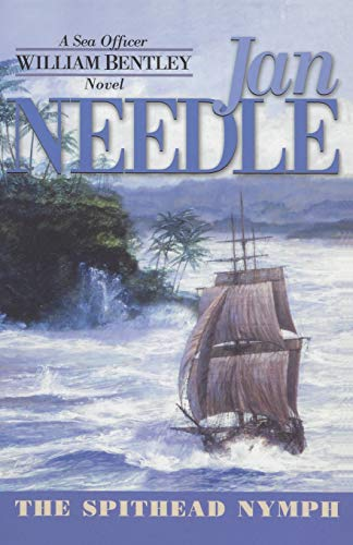 The Spithead Nymph (The Sea Officer William Bentley Novels): Jan Needle