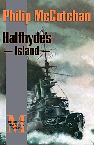 Halfhyde's Island (The Halfhyde Adventures, No. 2): Philip Mccutchan