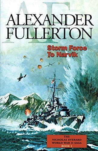 9781590130926: Storm Force to Narvik: The Nicholas Everard World War II Saga Book 1 (Bk. 1)