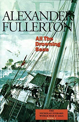 9781590130940: All the Drowning Seas: The Nicholas Everard World War II Saga Book 3