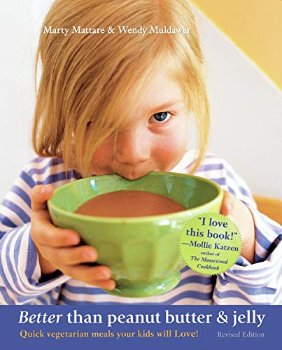 9781590131220: Better Than Peanut Butter & Jelly: Quick Vegetarian Meals Your Kids Will Love! Revised Edition