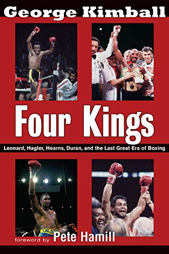 9781590131626: Four Kings: Leonard, Hagler, Hearns, Duran and the Last Great Era of Boxing