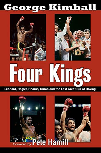 9781590132388: Four Kings: Leonard, Hagler, Hearns, Duran, and the Last Great Era of Boxing