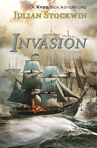 Invasion: A Kydd Sea Adventure (Kydd Sea: Stockwin, Julian