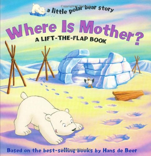 9781590141090: Where is Mother?: A Lift-the-flap Book (Little Polar Bear Story)