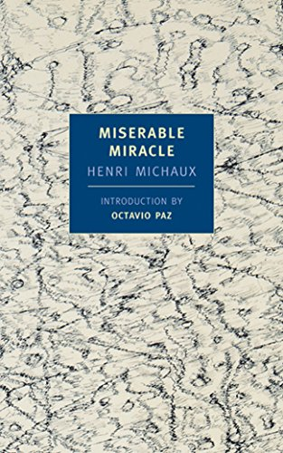 Miserable Miracle (New York Review Books Classics): Michaux, Henri