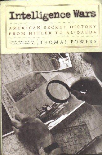Intelligence wars : American secret history from Hitler to al-Qaeda.: Powers, Thomas.