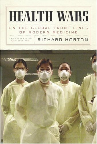 Health Wars: On the Global Front Lines of Modern Medicine