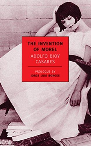 The Invention of Morel: Bioy Casares, Adolfo;