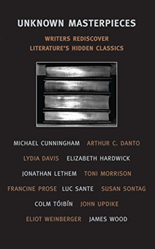 9781590170779: Unknown Masterpieces: Writers Rediscover Literature's Hidden Classics (New York Review Books Classics)