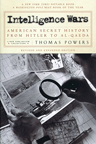 Intelligence Wars: American Secret History from Hitler: Thomas Powers