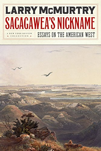 Sacagawea's Nickname: Essays On the American West (A New York Review Collection)