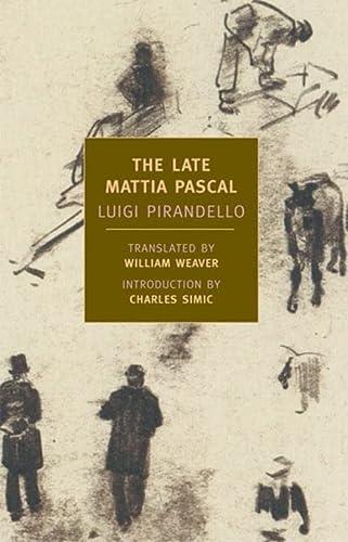 The Late Mattia Pascal: Pirandello, Luigi