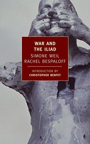 War and the Iliad: Simone Weil; Rachel
