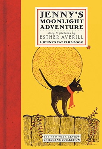 Jenny's Moonlight Adventure (Jenny's Cat Club) (9781590171608) by Esther Averill