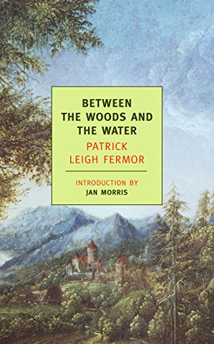 9781590171660: Between the Woods and the Water: On Foot to Constantinople: From The Middle Danube to the Iron Gates