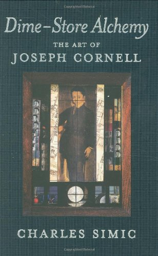 Dime-Store Alchemy: The Art of Joseph Cornell (New York Review Books Classics)