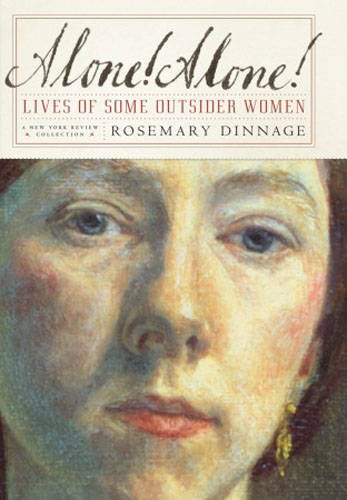Alone! Alone!: Lives of Some Outsider Women: Dinnage, Rosemary