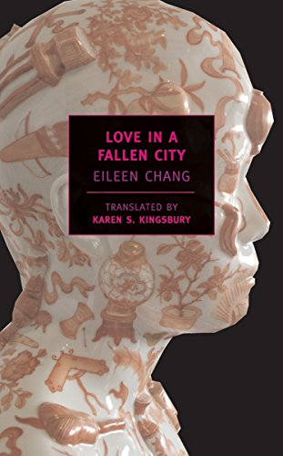 9781590171783: Love in a Fallen City (New York Review Books Classics)
