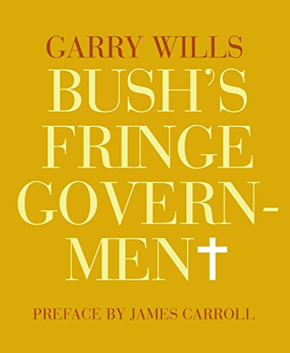 9781590172100: Bush's Fringe Government