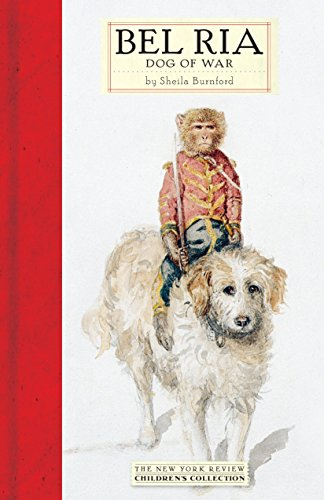 Bel Ria: Dog of War (New York Review Children's Collection): Sheila Burnford