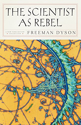 9781590172162: The Scientist As Rebel (New York Review Collections (Hardcover))