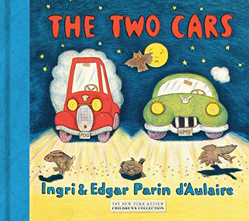 The Two Cars (New York Review Childrens: d'Aulaire, Ingri; d'Aulaire,