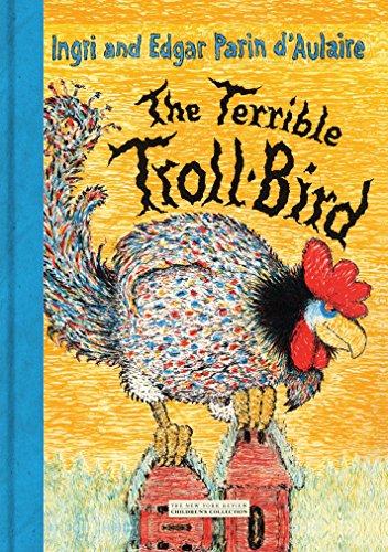 The Terrible Troll-Bird: Ingri D'Aulaire; Edgar