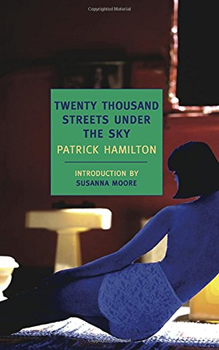 Twenty Thousand Streets Under the Sky: A London Trilogy (New York Review Books Classics): Hamilton,...