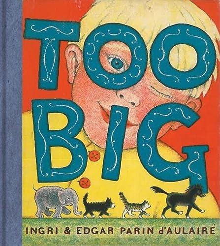 Too Big: Ingri D'Aulaire; Edgar