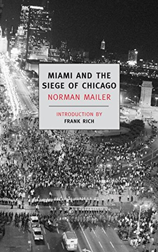 Miami and the Siege of Chicago (New York Review Books Classics) (1590172965) by Norman Mailer