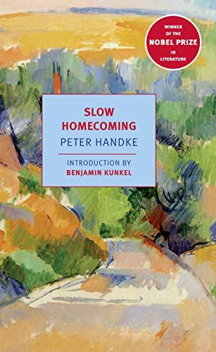 Slow Homecoming: Handke, Peter