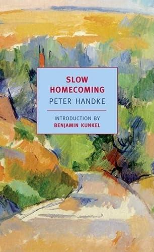 Slow Homecoming (New York Review Books Classics): Peter Handke